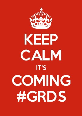 Keep calm its coming GRDS